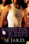 Bound for Keeps