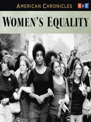 NPR American Chronicles: Women's Equality