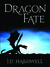 Dragon Fate by J.D. Hallowell