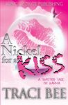 A Nickel for a kiss