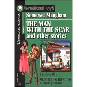 the man with the scar by somerset maugham Read, download, borrow w somerset maugham's short stories free my m augham collection all about w somerset maugham (1874–1965) the man with the scar.