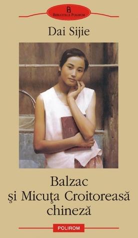 Balzac si micuta croitoreasa chineza by Dai Sijie