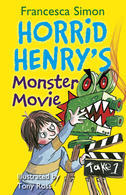 Horrid Henry's Monster Movie by Francesca Simon
