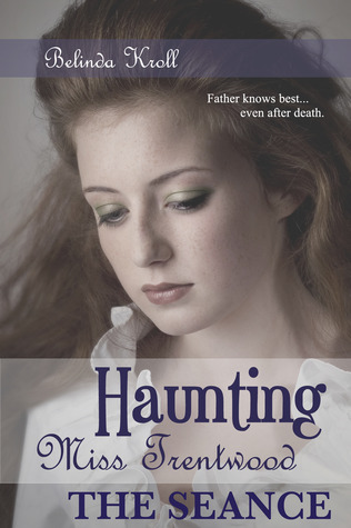 Haunting Miss Trentwood - The Seance