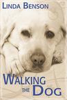 Walking the Dog by Linda  Benson