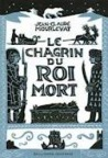 Le Chagrin Du Roi Mort (French Edition)