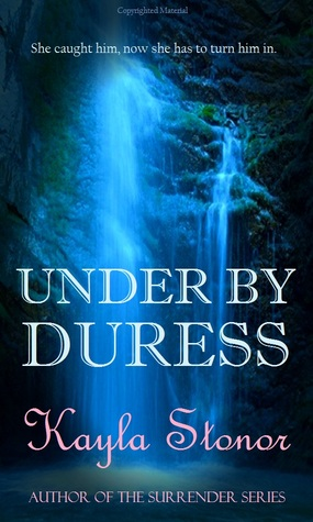 Under By Duress by Kayla Stonor
