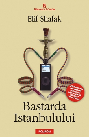 Bastarda istanbulului by Elif Shafak