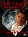 Deep Blues Goodbye (Altered States, #1)