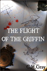 The Flight of the Griffin by C.M. Gray