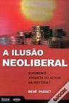 A Ilusão Neoliberal