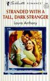Stranded With A Tall Dark Stranger