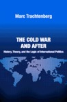 The Cold War and After: History, Theory, and the Logic of International Politics (Princeton Studies in International History and Poltiics)
