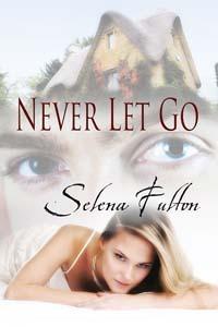 Never Let Go by Selena Fulton