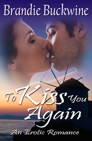 To Kiss You Again - An Erotic Romance