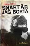 Snart är jag borta by Hanna Jedvik
