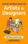 The Pocket Business Guide for Artists and Designers: 100 Things You Need to Know