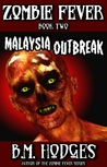 Malaysia Outbreak (Zombie Fever #2)