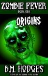Origins (Zombie Fever #1)