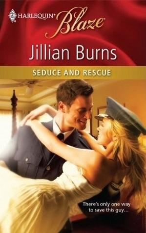 Seduce and Rescue (Harlequin Blaze, #572)