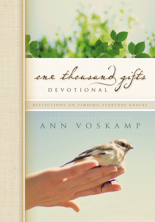 One Thousand Gifts Devotional: Reflections on Finding Everyday Grace