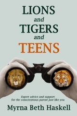 Lions and Tigers and Teens by Myrna Beth Haskell