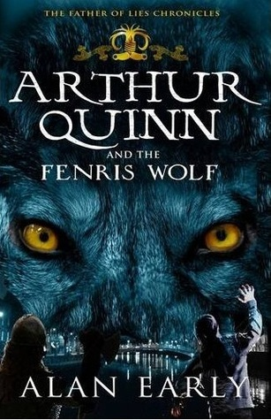 Arthur Quinn and the Fenris Wolf (Father of Lies Chronicles, #2)