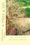 Tree & Sky: The Secrets of Meshyah's World (The Secrets of Meshyah's World, #1-3)
