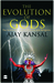 The Evolution of Gods by Ajay Kansal
