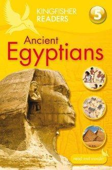 Ancient Egyptians (Kingfisher Readers Level 5)