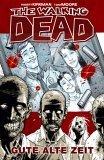 Gute alte Zeit (The Walking Dead, #1)