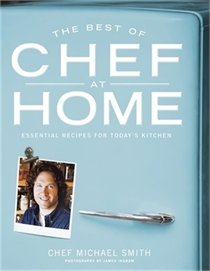 The Best Of Chef At Home: Essential Recipes For Today's Kitche