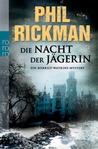 Die Nacht der Jägerin by Phil Rickman