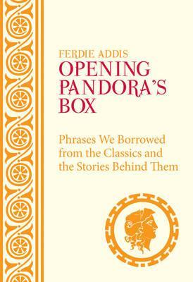 opening pandora s box phrases we borrowed from the classics and the