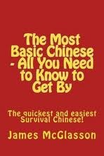 The Most Basic Chinese - All You Need to Know to Get By