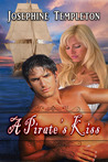 A Pirate's Kiss by Josephine Templeton