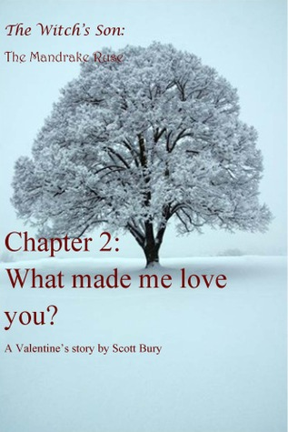 What Made Me Love You? by Scott Bury