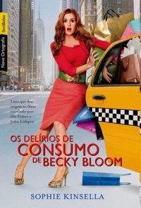 Os Delírios de Consumo de Becky Bloom (Série Becky Bloom, #1)