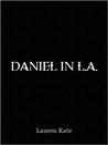 Daniel in L.A. by Lauren Kate