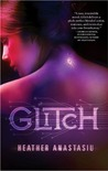 Glitch by Heather Anastasiu