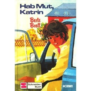 Hab Mut, Katrin by Berte Bratt