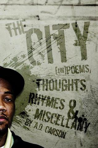 The City: [un]poems, thoughts, rhymes & miscellany