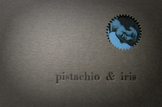 Pistachio & Iris (Limited Edition Chapbook)