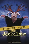 Unnatural Tales of the Jackalope