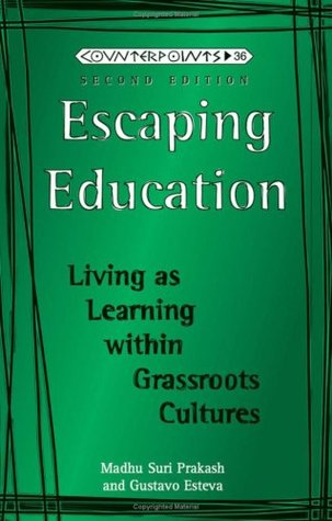 Escaping Education: Living as Learning Within Grassroots Cultures Third Printing
