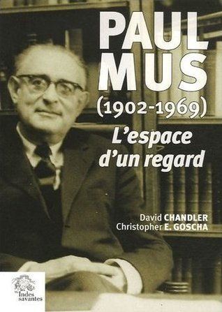 Paul Mus (1902-1969): L'espace d'un regard