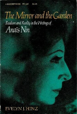 The Mirror and the Garden: Realism and Reality in the Writings of Anais Nin