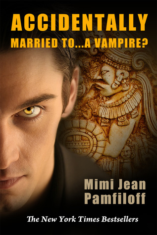 Accidentally Married to...a Vampire? by Mimi Jean Pamfiloff