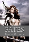 Fates by Brenda Cothern
