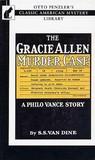 The Gracie Allen Murder Case (A Philo Vance Mystery #11)